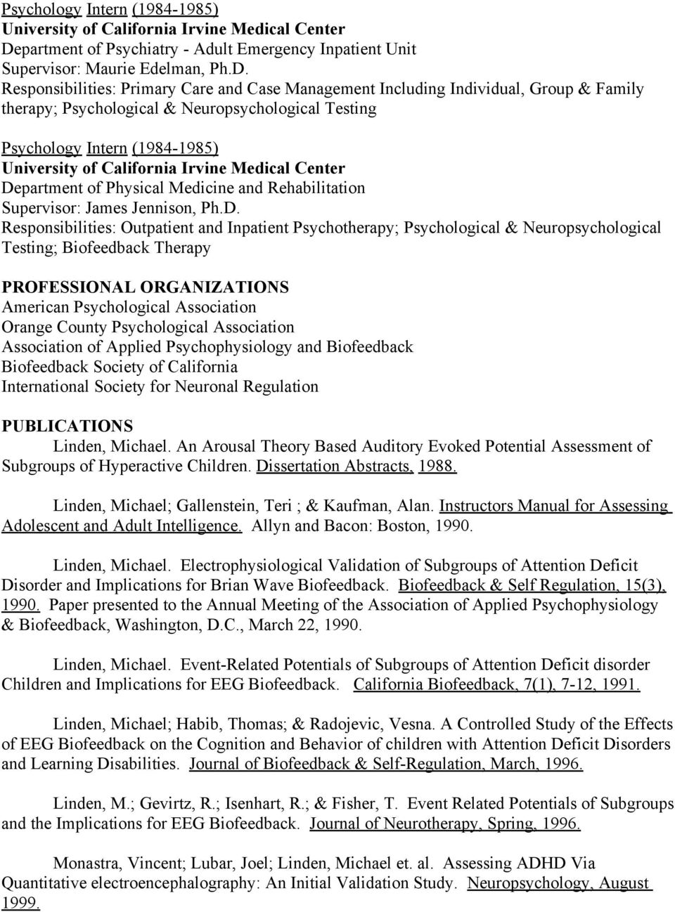 Responsibilities: Primary Care and Case Management Including Individual, Group & Family therapy; Psychological & Neuropsychological Testing partment of Physical Medicine and Rehabilitation