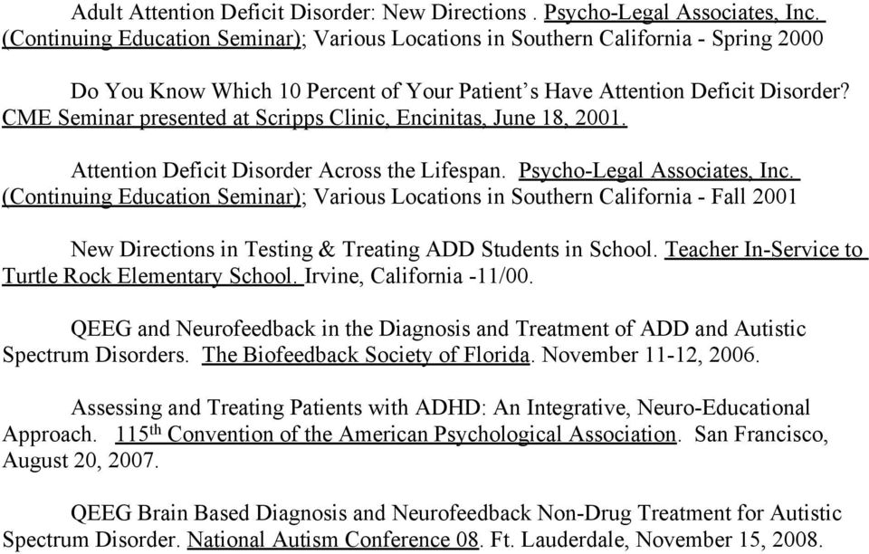 CME Seminar presented at Scripps Clinic, Encinitas, June 18, 2001. Attention Deficit Disorder Across the Lifespan. Psycho-Legal Associates, Inc.