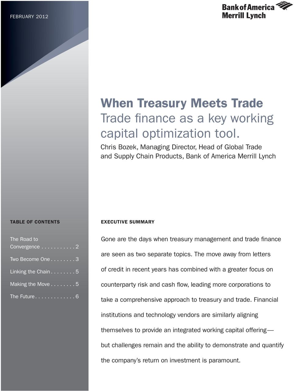 ..3 Linking the Chain...5 Making the Move...5 The Future...6 Gone are the days when treasury management and trade finance are seen as two separate topics.