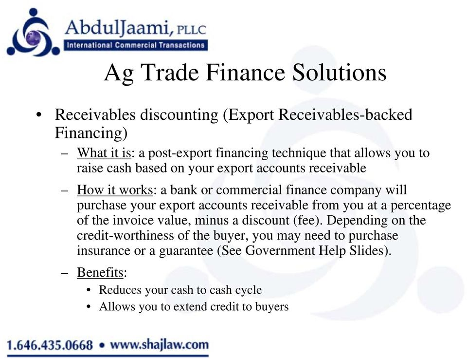accounts receivable from you at a percentage of the invoice value, minus a discount (fee).