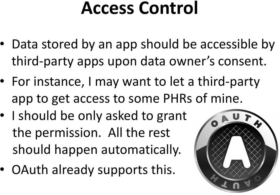 For instance, I may want to let a third-party app to get access to some PHRs