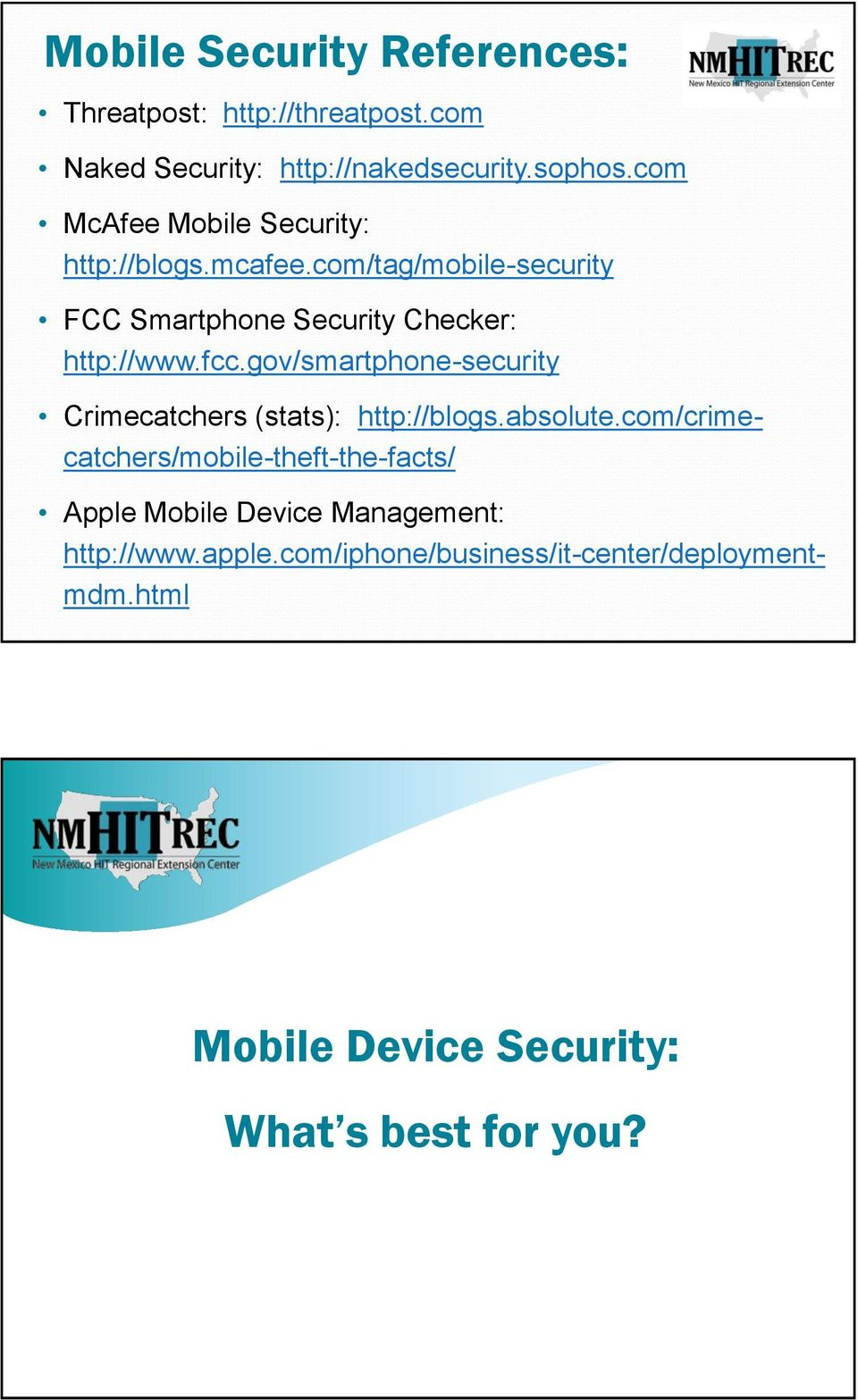gov/smartphone-security Crimecatchers (stats): http://blogs.absolute.