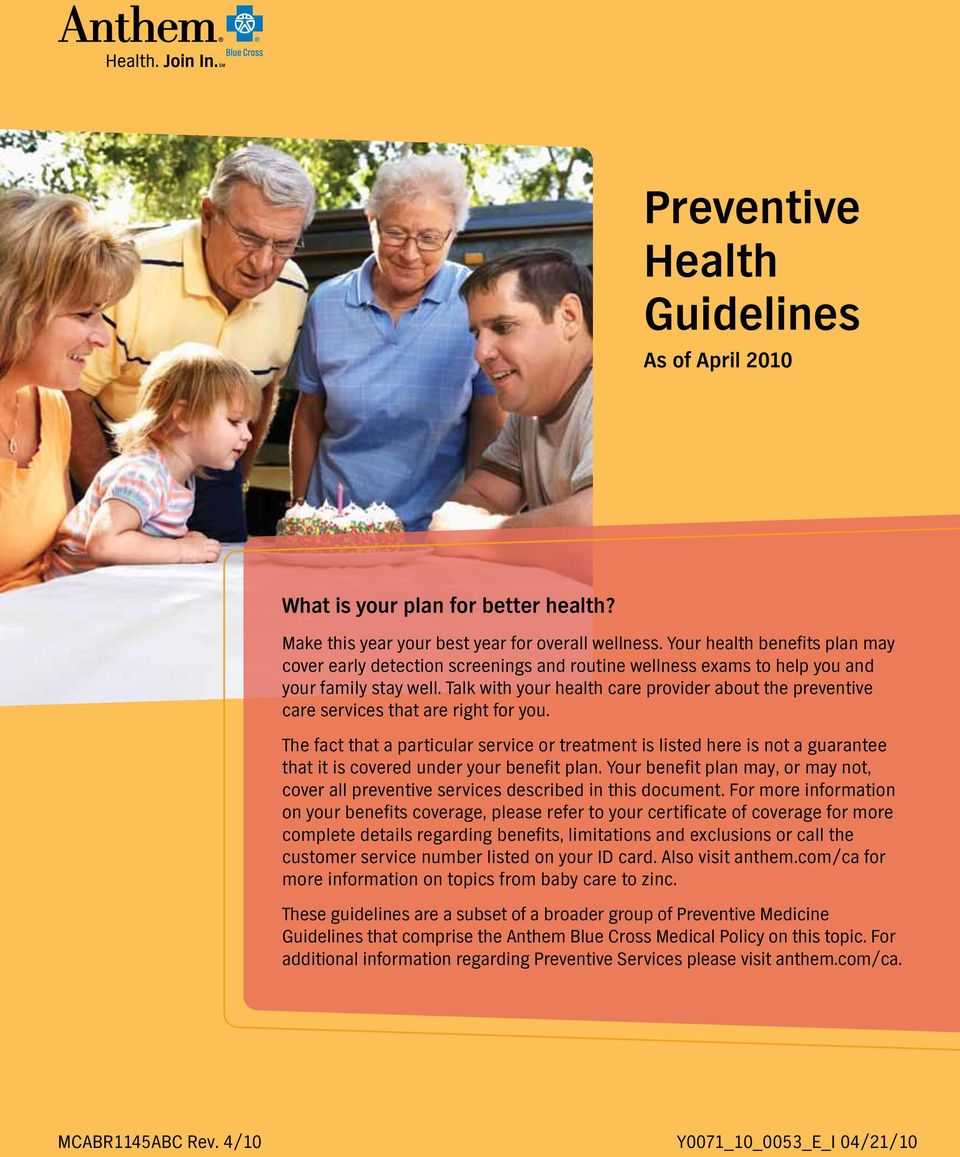 Talk with your health care provider about the preventive care services that are right for you.