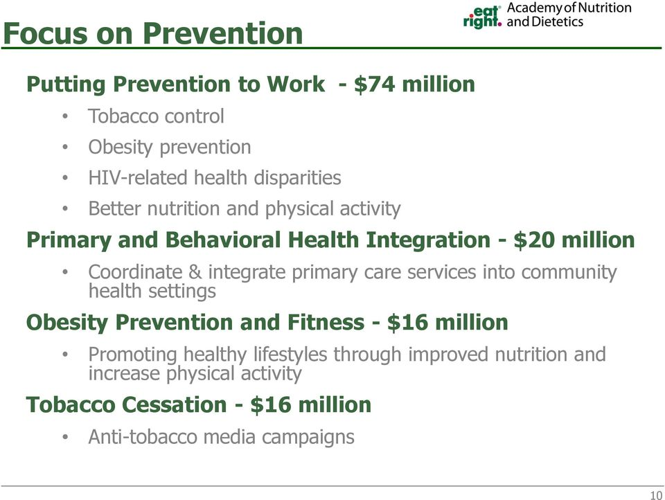 integrate primary care services into community health settings Obesity Prevention and Fitness - $16 million Promoting
