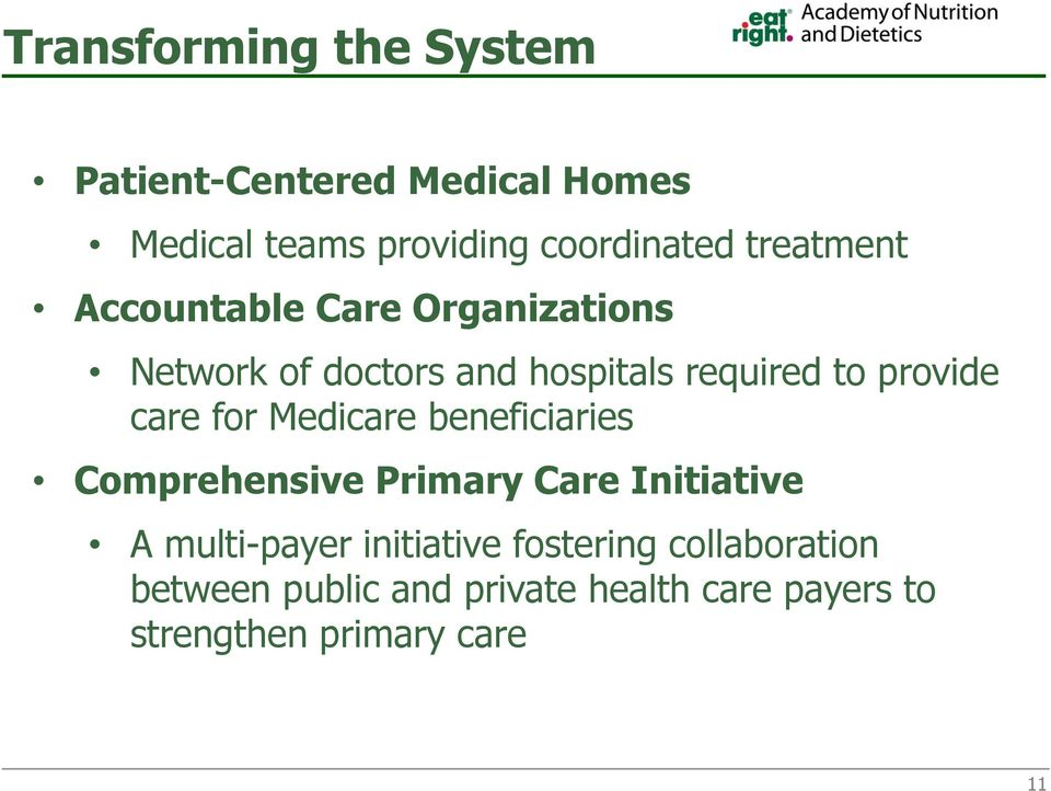 care for Medicare beneficiaries Comprehensive Primary Care Initiative A multi-payer initiative