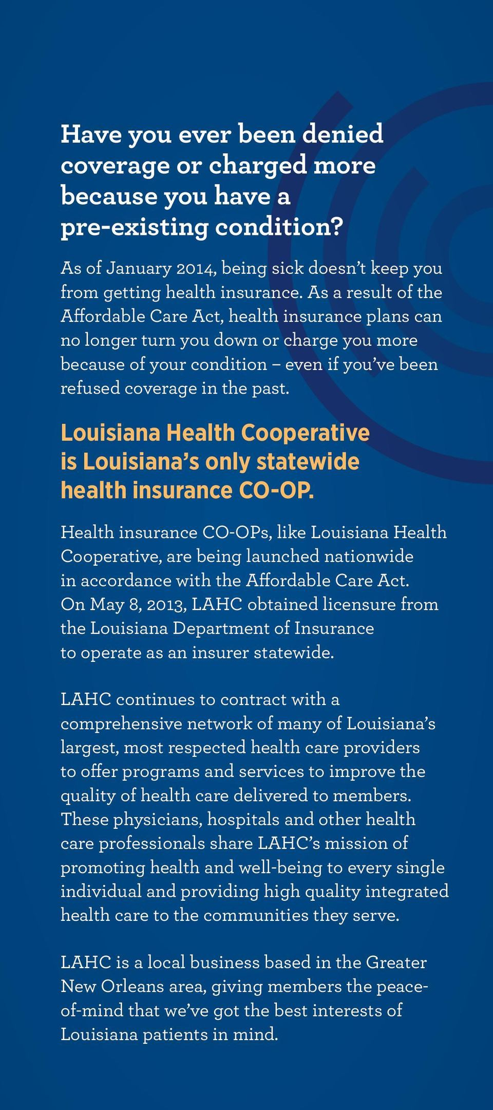 Louisiana Health Cooperative is Louisiana s only statewide health insurance CO-OP.
