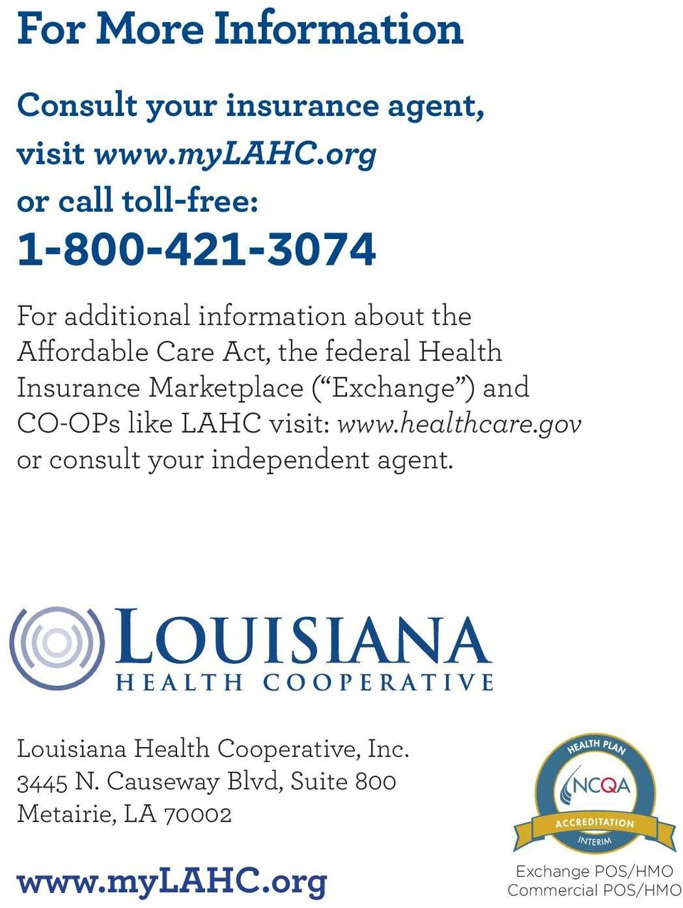 Health Insurance Marketplace ( Exchange ) and CO-OPs like LAHC visit: www.healthcare.