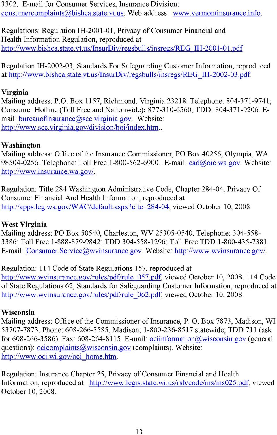 pdf Regulation IH-2002-03, Standards For Safeguarding Customer Information, reproduced at http://www.bishca.state.vt.us/insurdiv/regsbulls/insregs/reg_ih-2002-03.pdf. Virginia Mailing address: P.O.