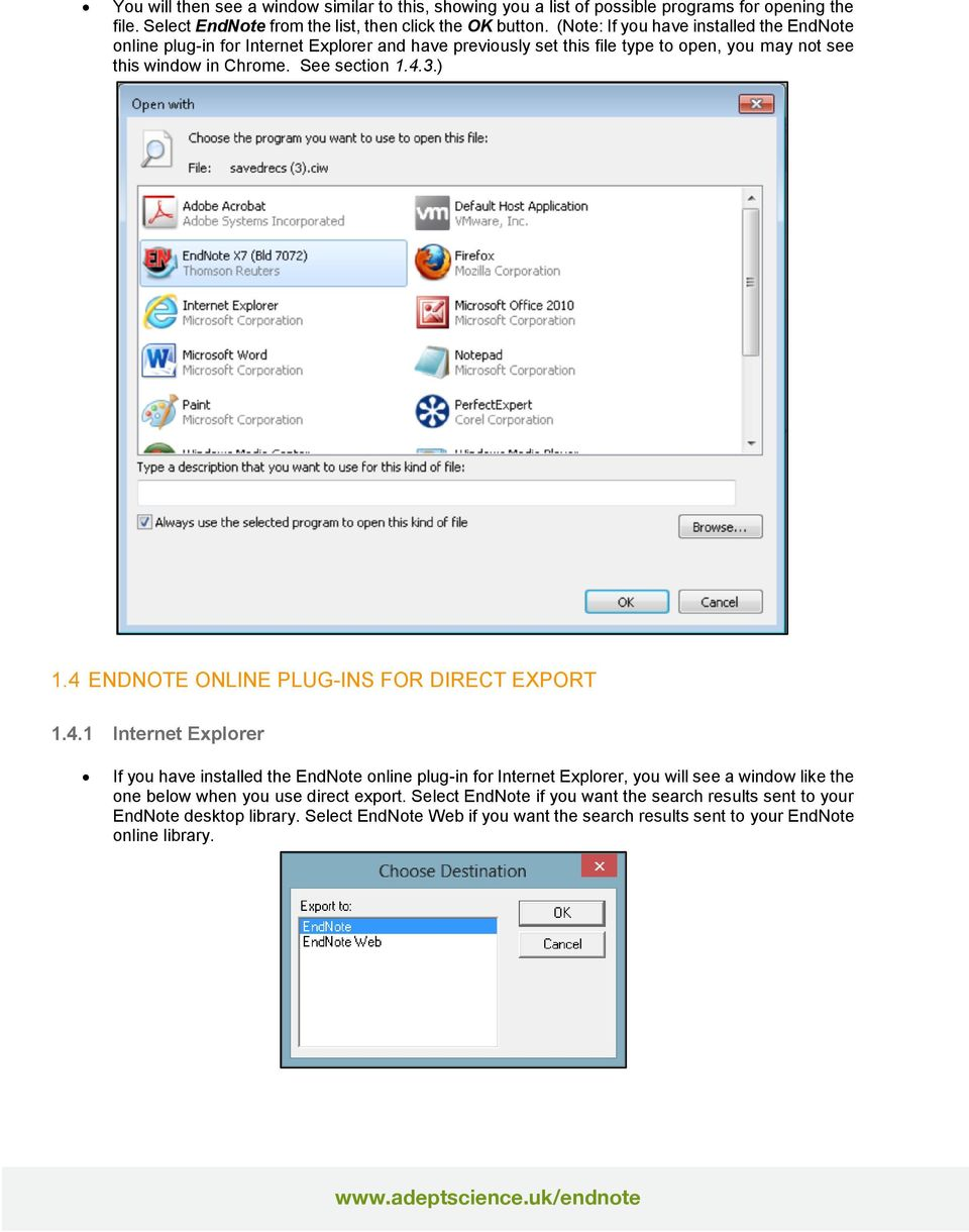 3.) 1.4 ENDNOTE ONLINE PLUG-INS FOR DIRECT EXPORT 1.4.1 Internet Explorer If you have installed the EndNote online plug-in for Internet Explorer, you will see a window like the one below when you use direct export.