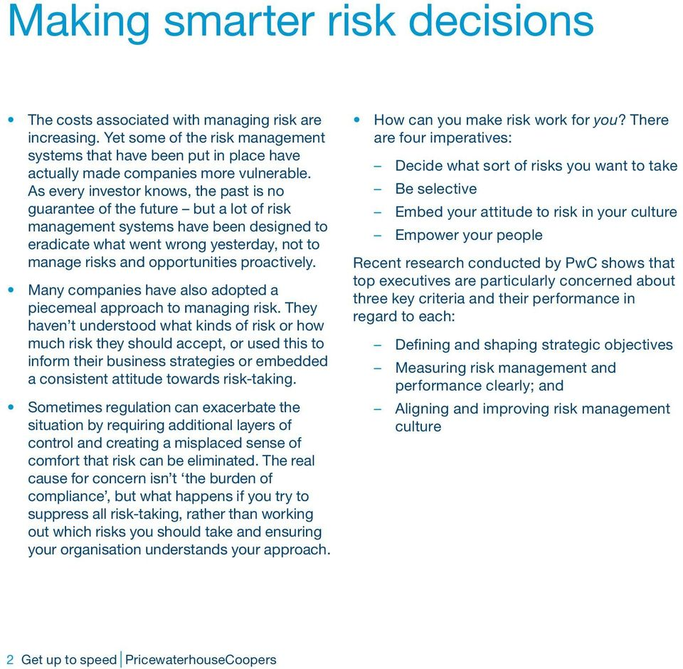 proactively. Many companies have also adopted a piecemeal approach to managing risk.