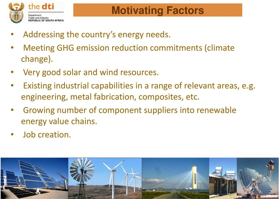 Very good solar and wind resources.