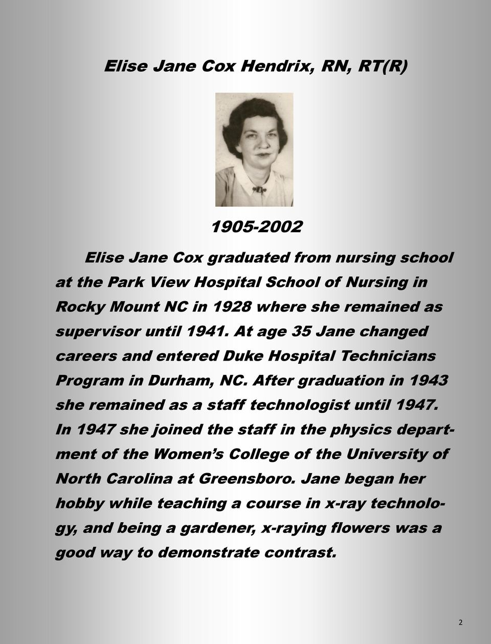 After graduation in 1943 she remained as a staff technologist until 1947.