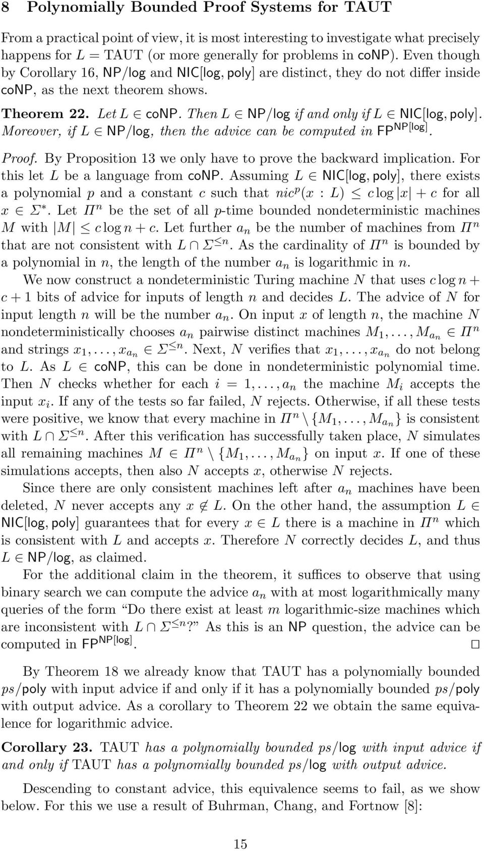 Moreover, if L NP/log, then the advice can be computed in FP NP[log]. Proof. By Proposition 13 we only have to prove the backward implication. For this let L be a language from conp.