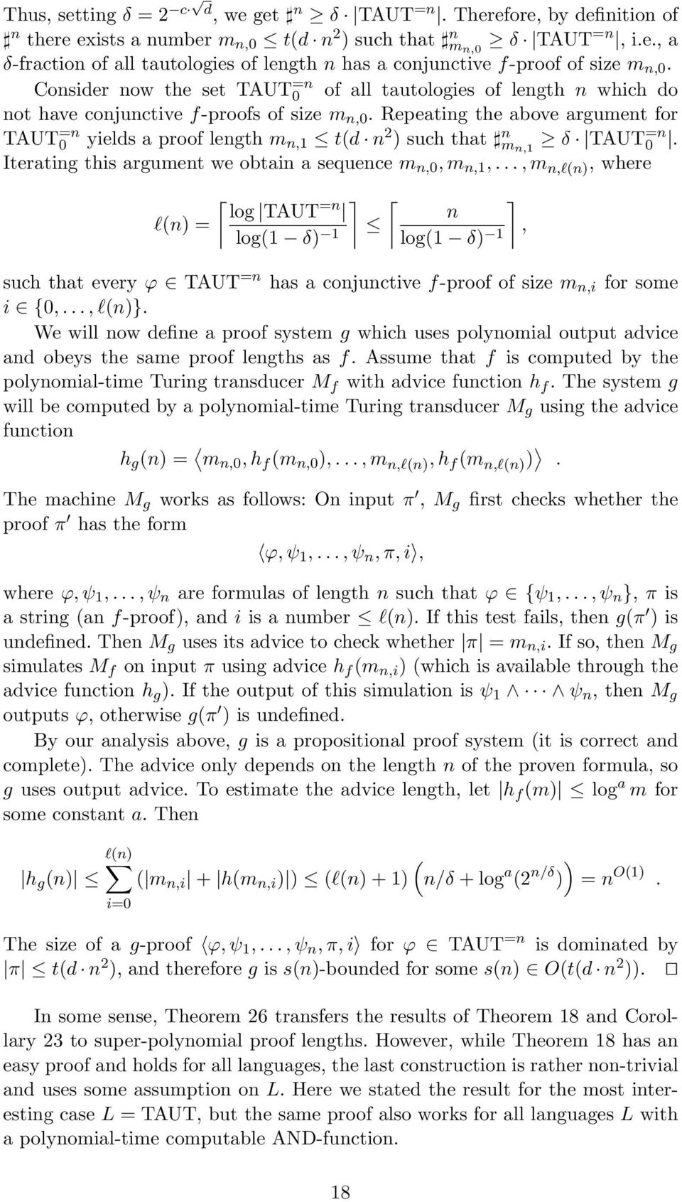 Repeating the above argument for TAUT =n 0 yields a proof length m n,1 t(d n 2 ) such that n m n,1 δ TAUT =n 0. Iterating this argument we obtain a sequence m n,0, m n,1,.
