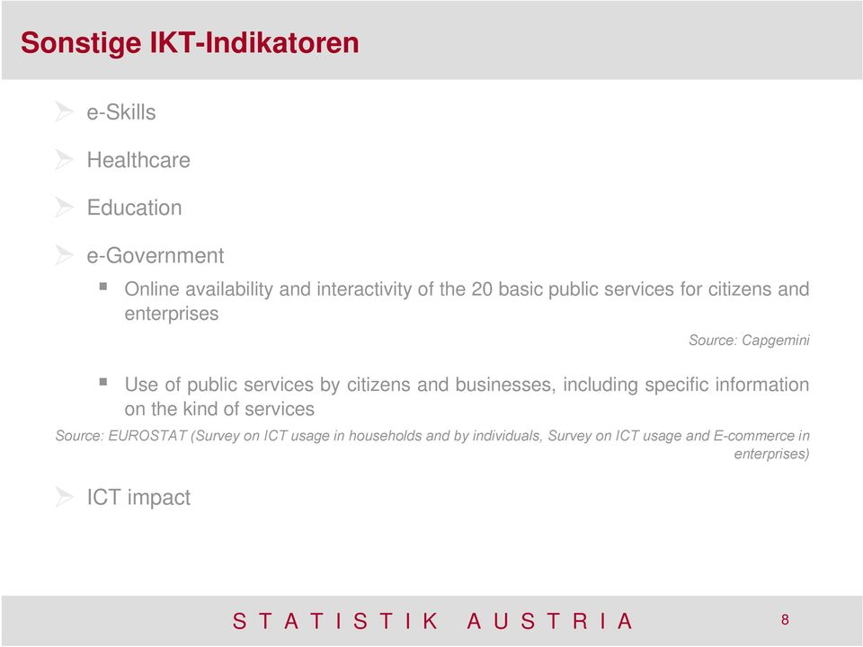 businesses, including specific information on the kind of services Source: EUROSTAT (Survey on ICT usage in