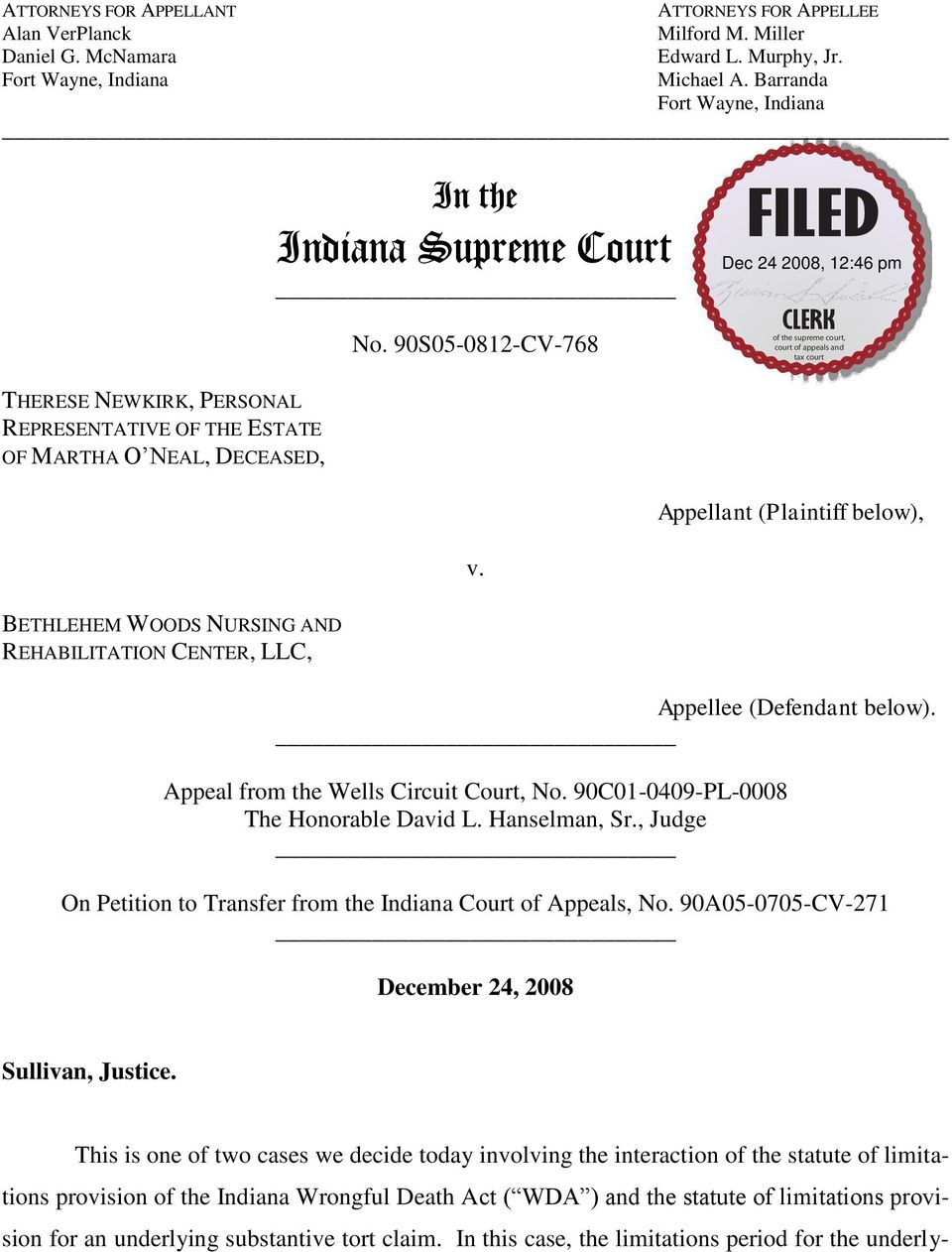 Appellant (Plaintiff below), BETHLEHEM WOODS NURSING AND REHABILITATION CENTER, LLC, Appellee (Defendant below). Appeal from the Wells Circuit Court, No. 90C01-0409-PL-0008 The Honorable David L.