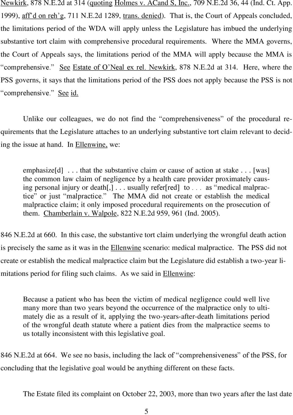 requirements. Where the MMA governs, the Court of Appeals says, the limitations period of the MMA will apply because the MMA is comprehensive. See Estate of O Neal ex rel. Newkirk, 878 N.E.2d at 314.