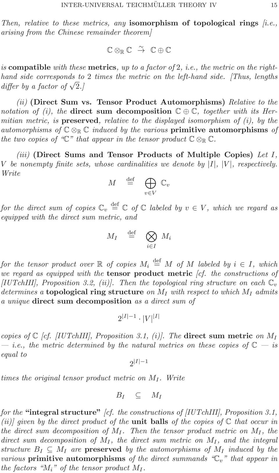 Tensor Product Automorphisms) Relative to the notation of (i), the direct sum decomposition C C, together with its Hermitian metric, is preserved, relative to the displayed isomorphism of (i), by the