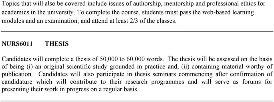 NURS6011 THESIS Candidates will complete a thesis of 50,000 to 60,000 words.