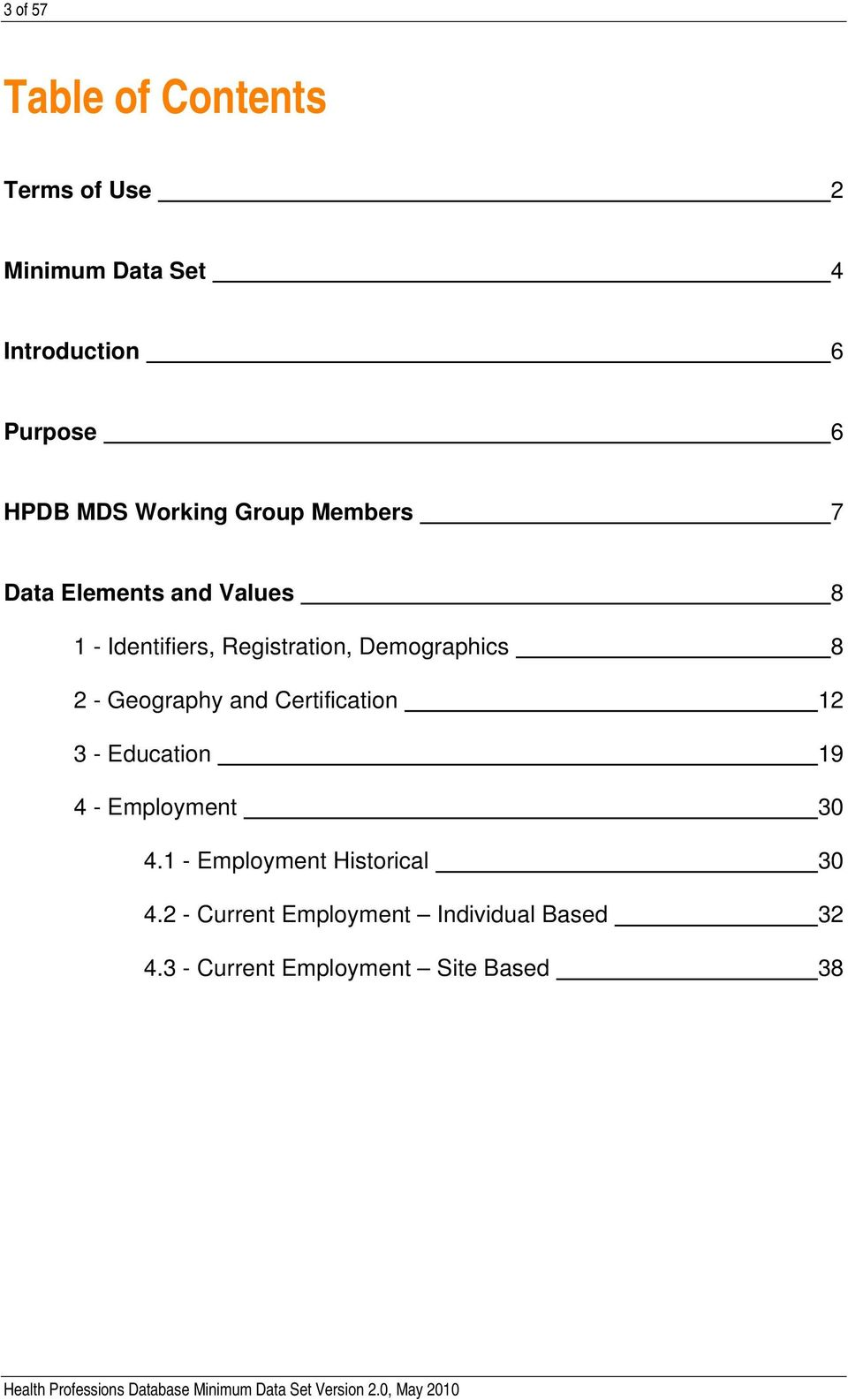 Demographics 8 2 - Geography and Certification 12 3 - Education 19 4 - Employment 30 4.