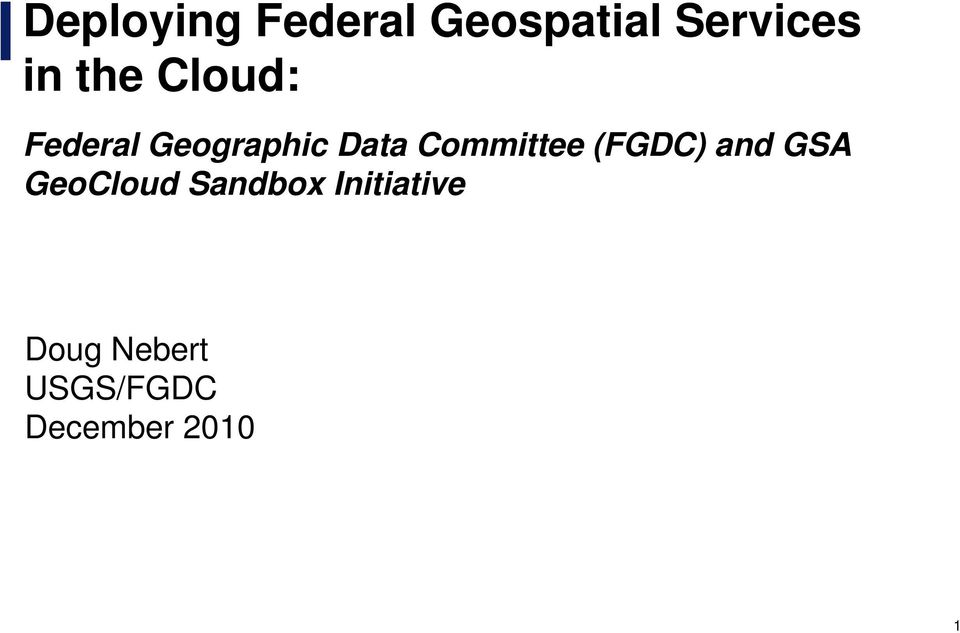 and GSA GeoCloud Sandbox Initiative Doug Nebert