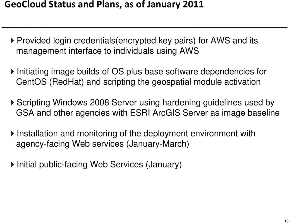 Scripting Windows 2008 Server using hardening guidelines used by GSA and other agencies with ESRI ArcGIS Server as image baseline Installation at