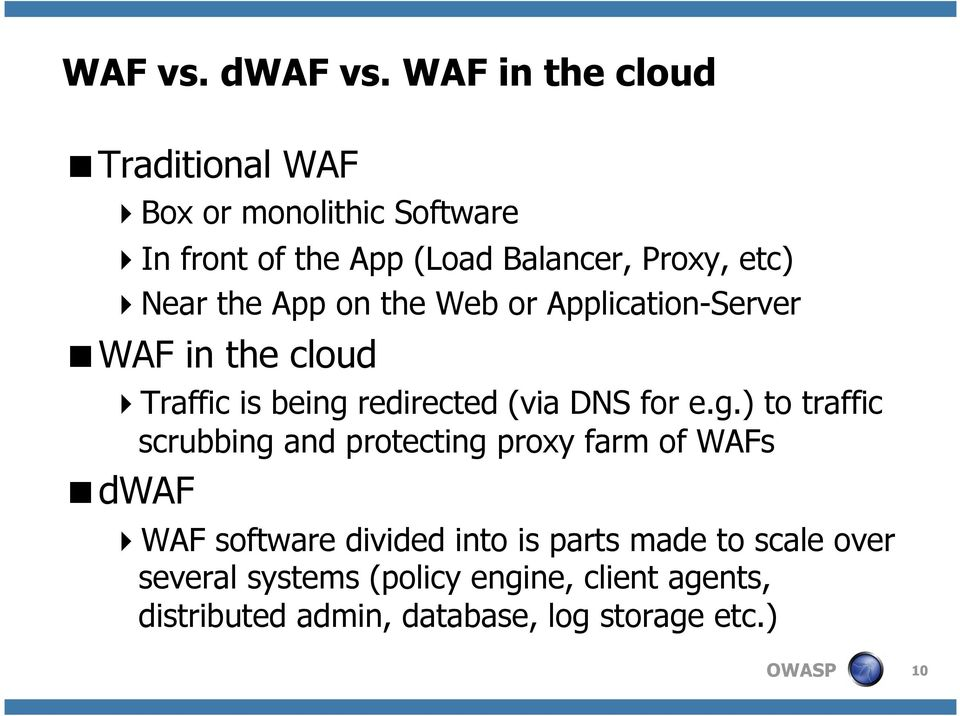 Near the App on the Web or Application-Server WAF in the cloud Traffic is being
