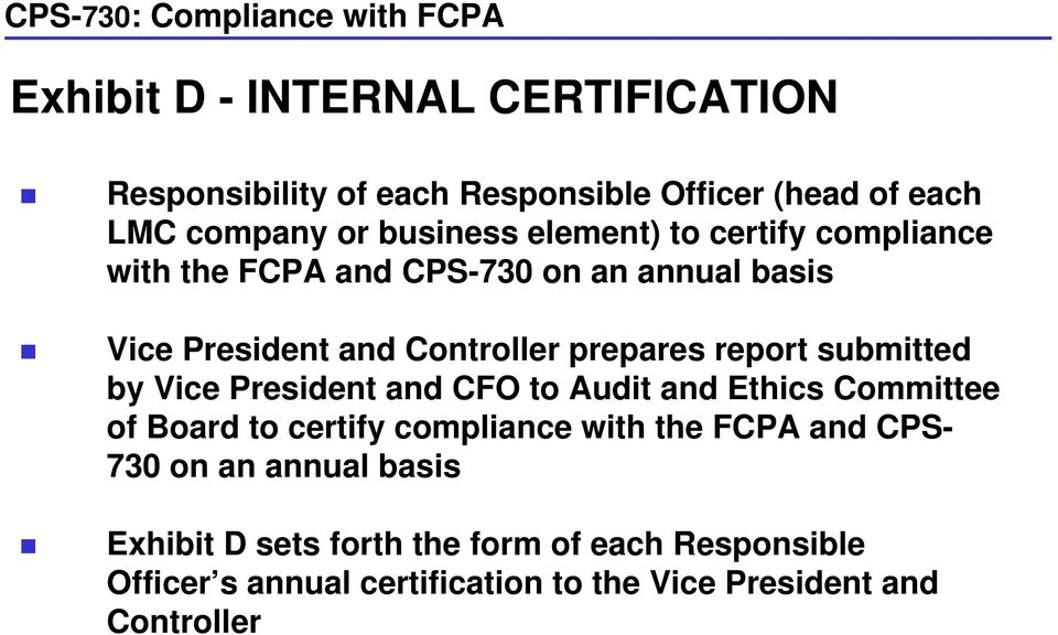 prepares report submitted by Vice President and CFO to Audit and Ethics Committee of Board to certify compliance with the FCPA and