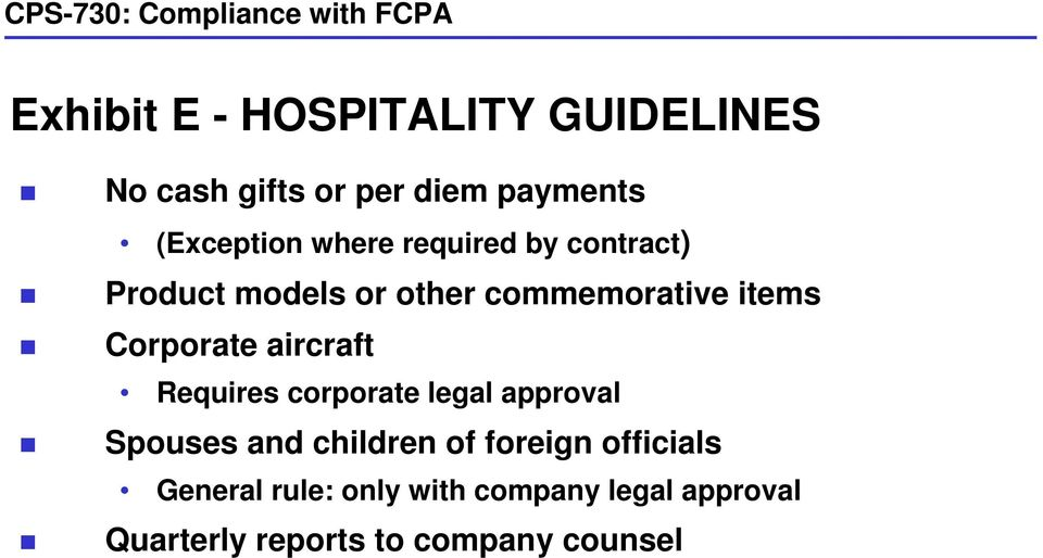 items Corporate aircraft Requires corporate legal approval Spouses and children of foreign