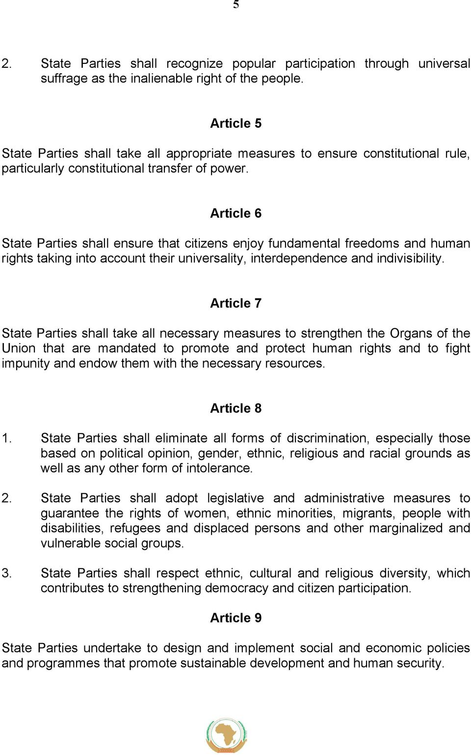 Article 6 State Parties shall ensure that citizens enjoy fundamental freedoms and human rights taking into account their universality, interdependence and indivisibility.