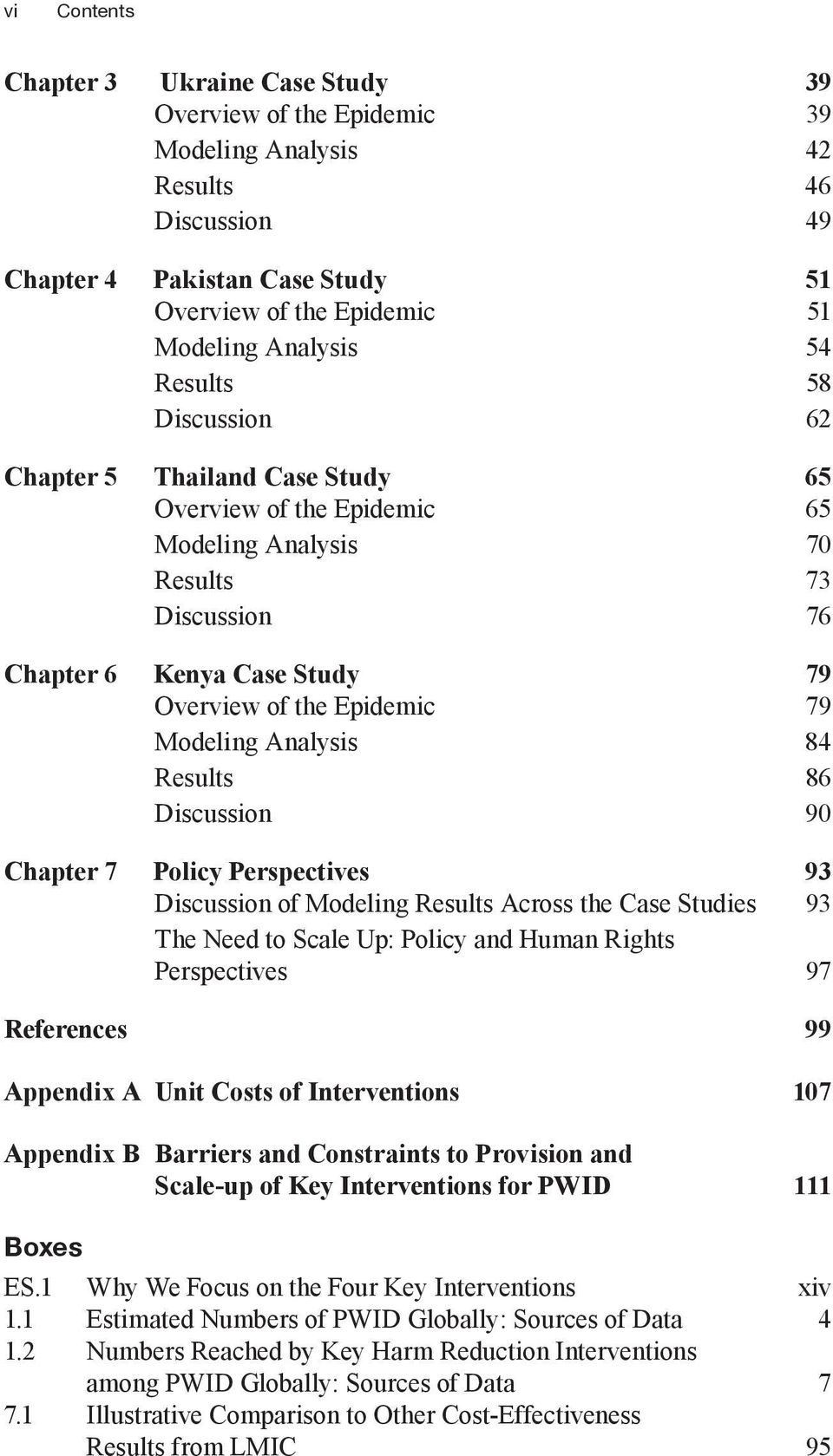 Analysis 84 Results 86 Discussion 90 Chapter 7 Policy Perspectives 93 Discussion of Modeling Results across the Case Studies 93 The Need to Scale Up: Policy and Human Rights Perspectives 97