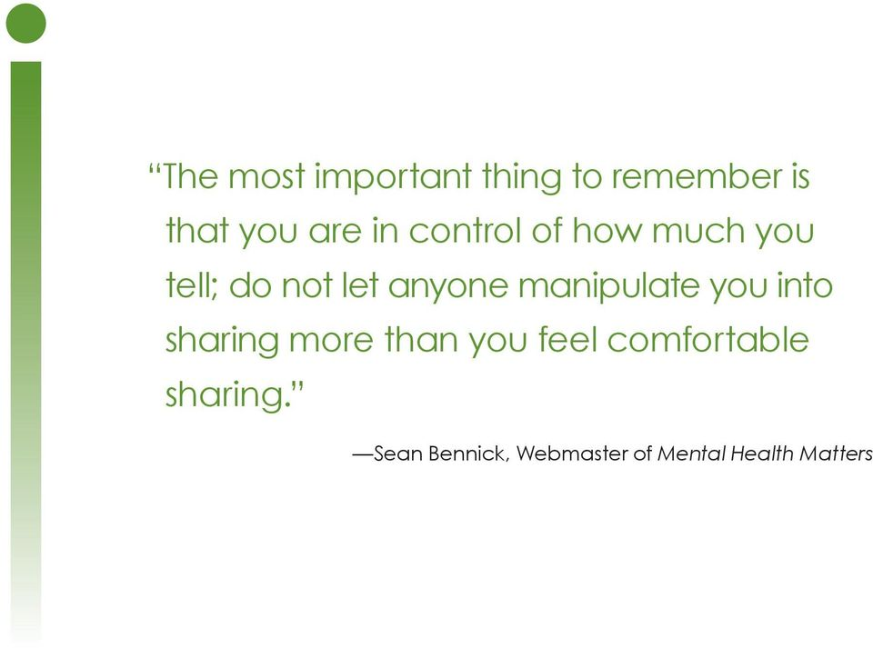 manipulate you into sharing more than you feel