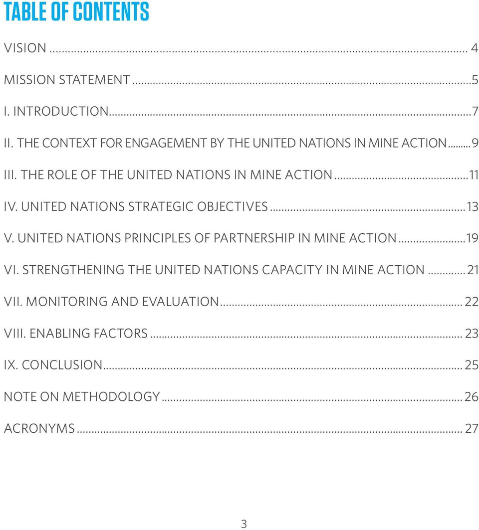 United Nations strategic objectives...13 V. United Nations principles of partnership in mine action...19 VI.