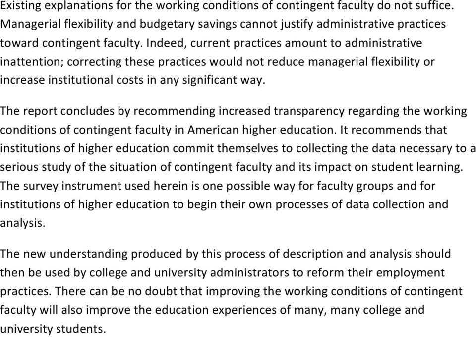 The report concludes by recommending increased transparency regarding the working conditions of contingent faculty in American higher education.