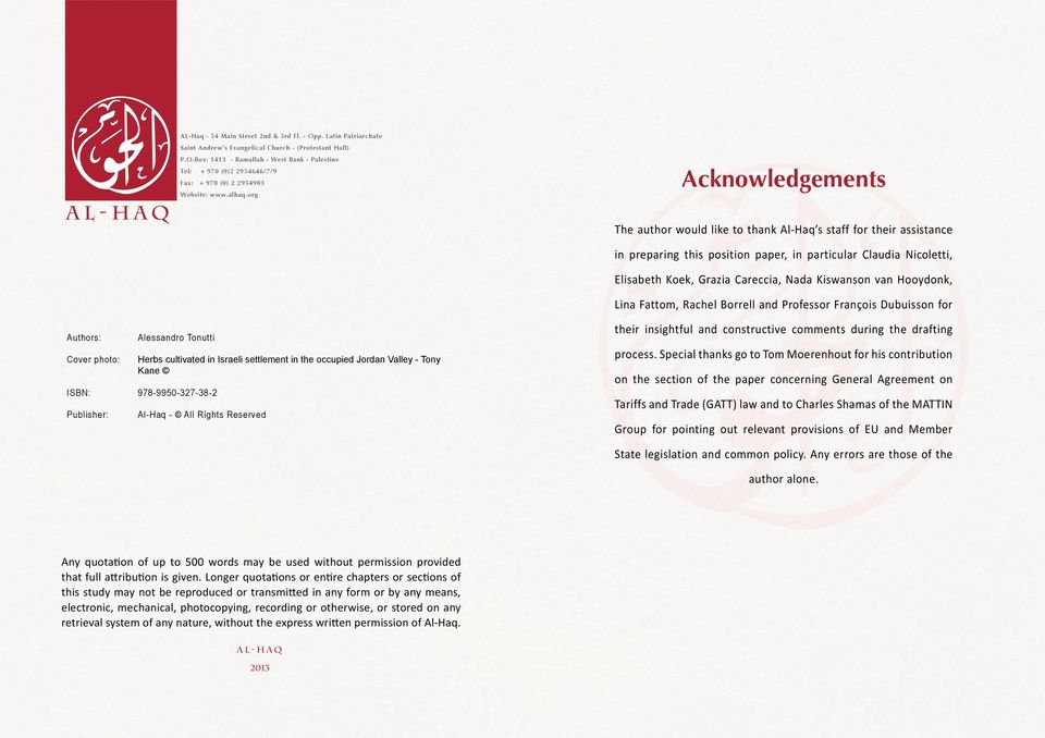 org Acknowledgements The author would like to thank Al-Haq s staff for their assistance in preparing this position paper, in particular Claudia Nicoletti, Elisabeth Koek, Grazia Careccia, Nada