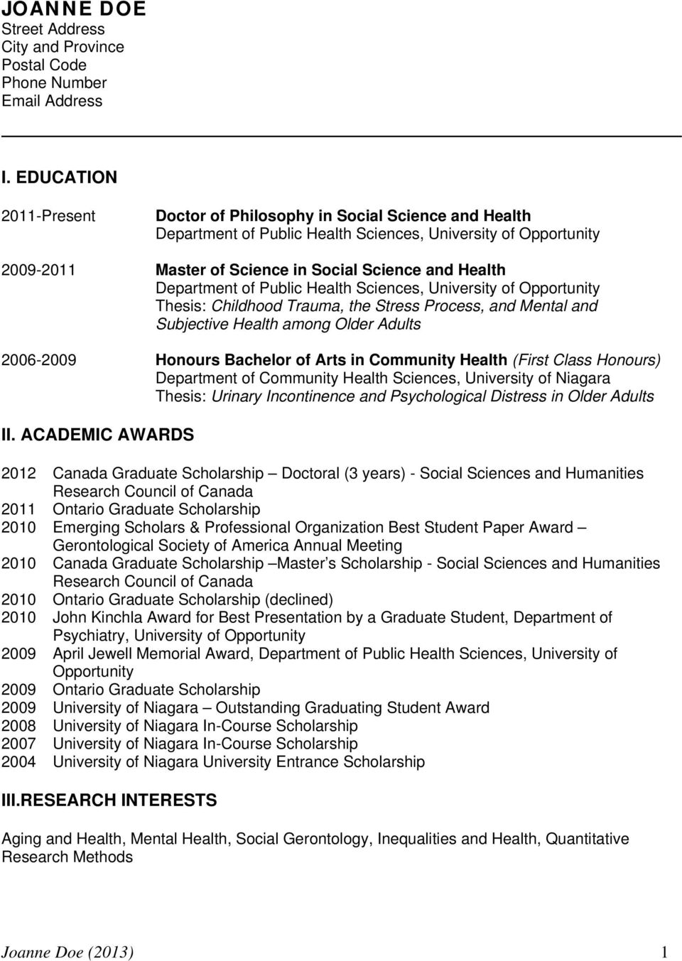 Department of Public Health Sciences, University of Opportunity Thesis: Childhood Trauma, the Stress Process, and Mental and Subjective Health among Older Adults 2006-2009 Honours Bachelor of Arts in