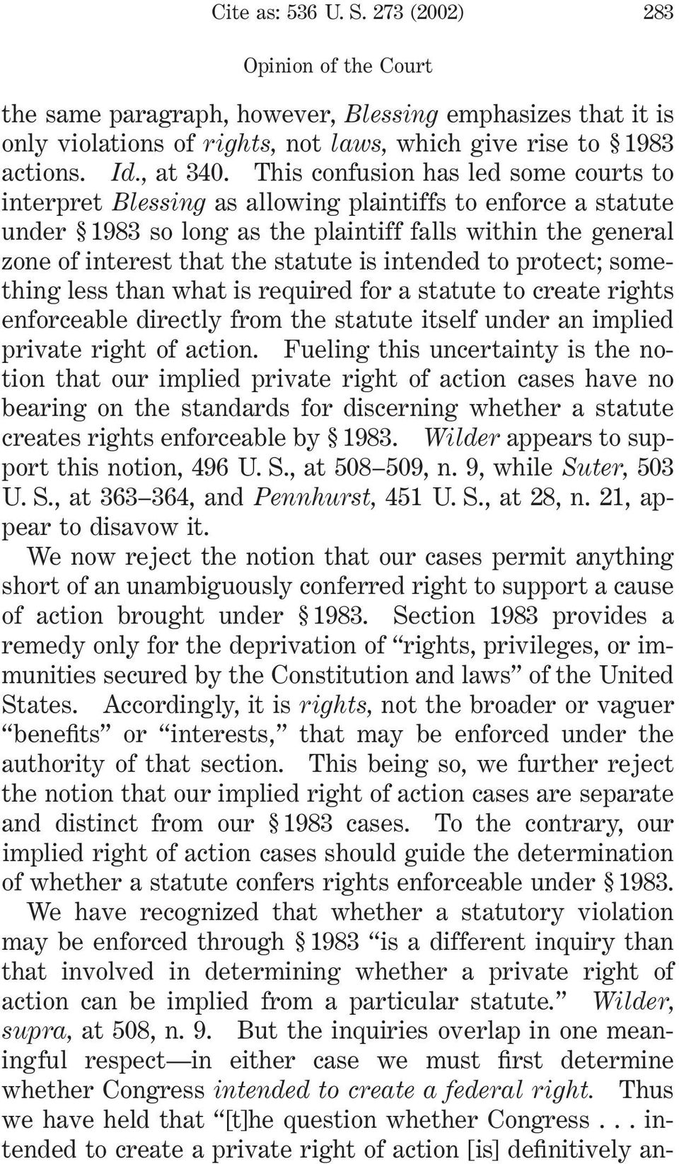 intended to protect; something less than what is required for a statute to create rights enforceable directly from the statute itself under an implied private right of action.