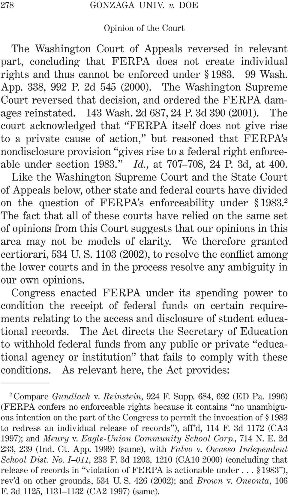 The court acknowledged that FERPA itself does not give rise to a private cause of action, but reasoned that FERPA s nondisclosure provision gives rise to a federal right enforceable under section