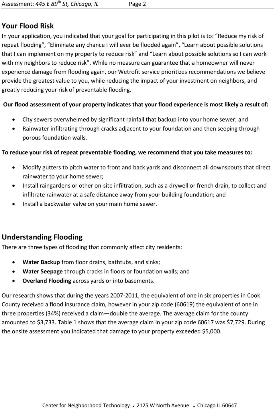 risk. While no measure can guarantee that a homeowner will never experience damage from flooding again, our Wetrofit service prioritizes recommendations we believe provide the greatest value to you,