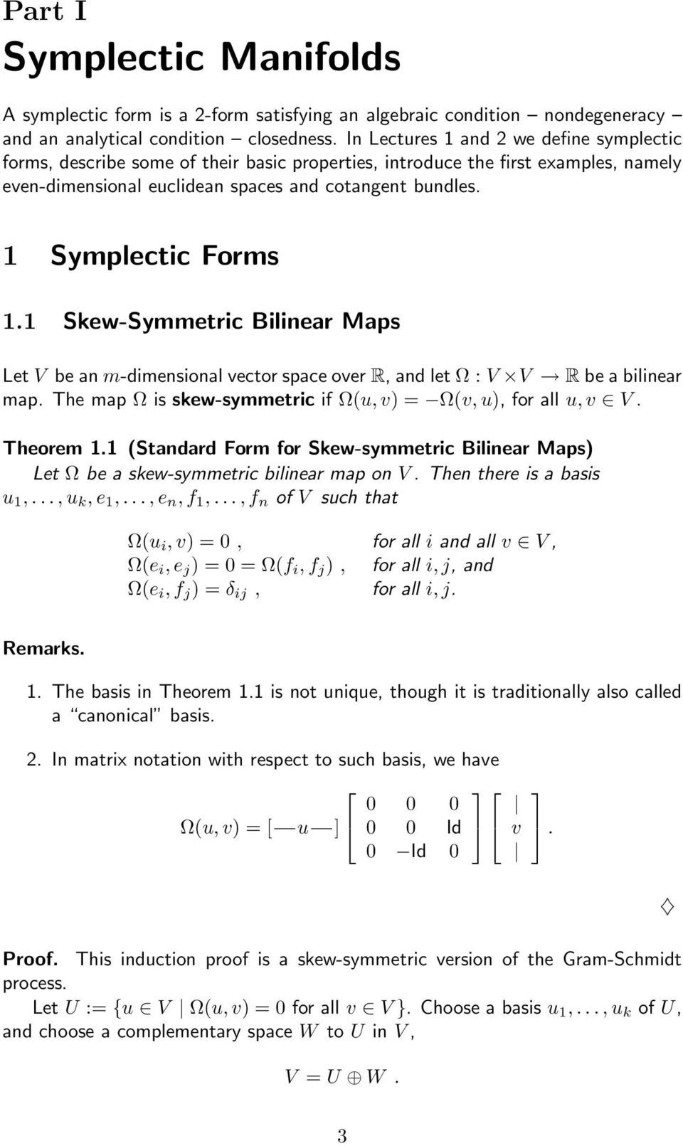 1 Symplectic Forms 1.1 Skew-Symmetric Bilinear Maps Let V be an m-dimensional vector space over R, and let Ω : V V R be a bilinear map.
