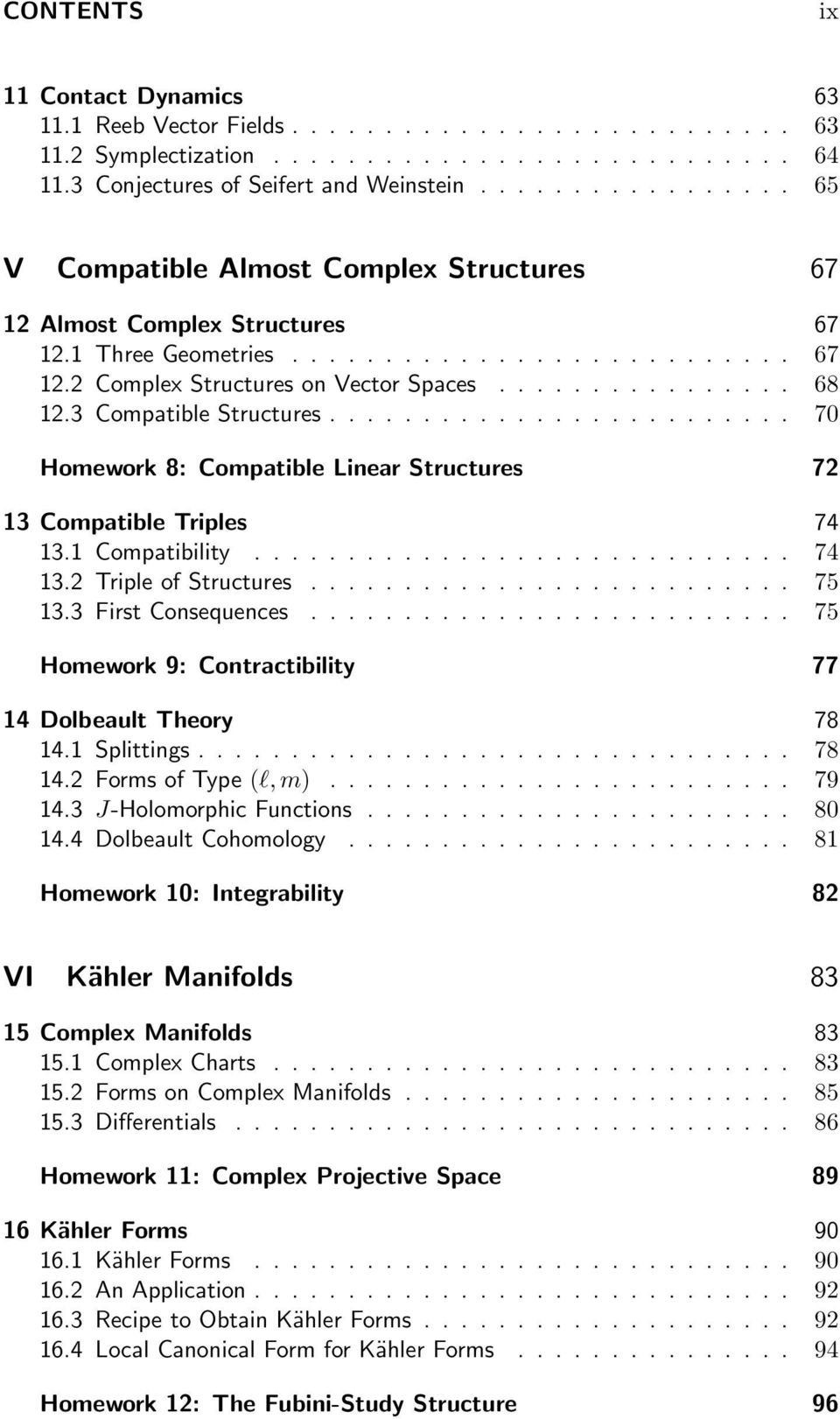 3 Compatible Structures......................... 70 Homework 8: Compatible Linear Structures 72 13 Compatible Triples 74 13.1 Compatibility............................. 74 13.2 Triple of Structures.