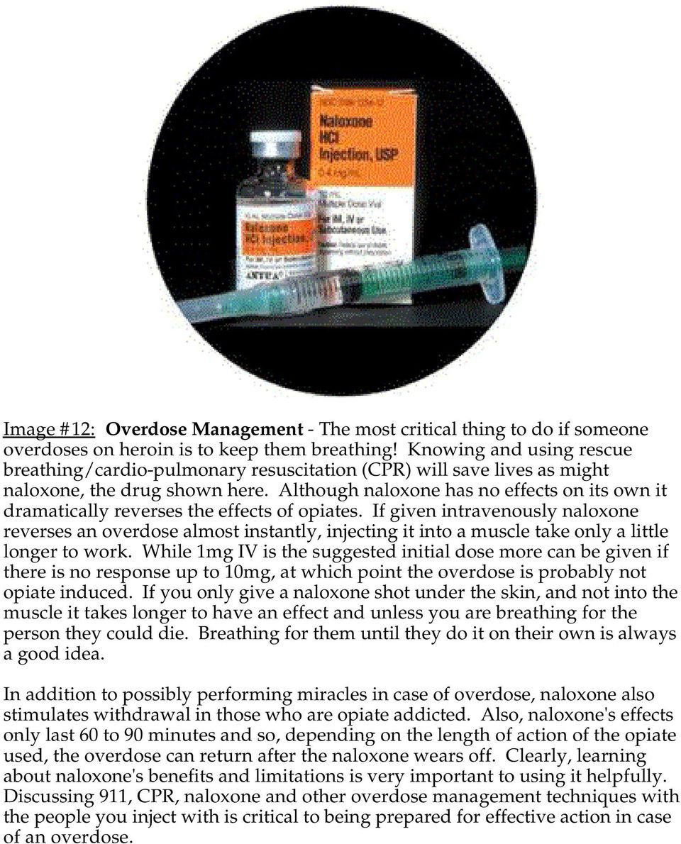 Although naloxone has no effects on its own it dramatically reverses the effects of opiates.