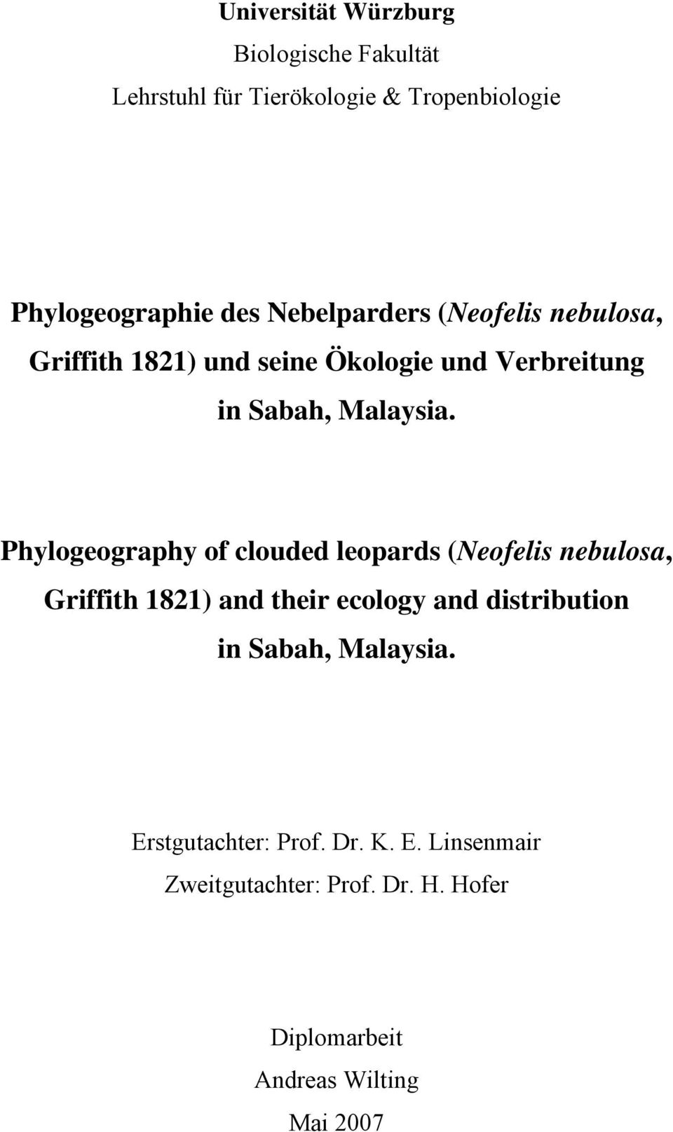 Phylogeography of clouded leopards (Neofelis nebulosa, Griffith 1821) and their ecology and distribution in