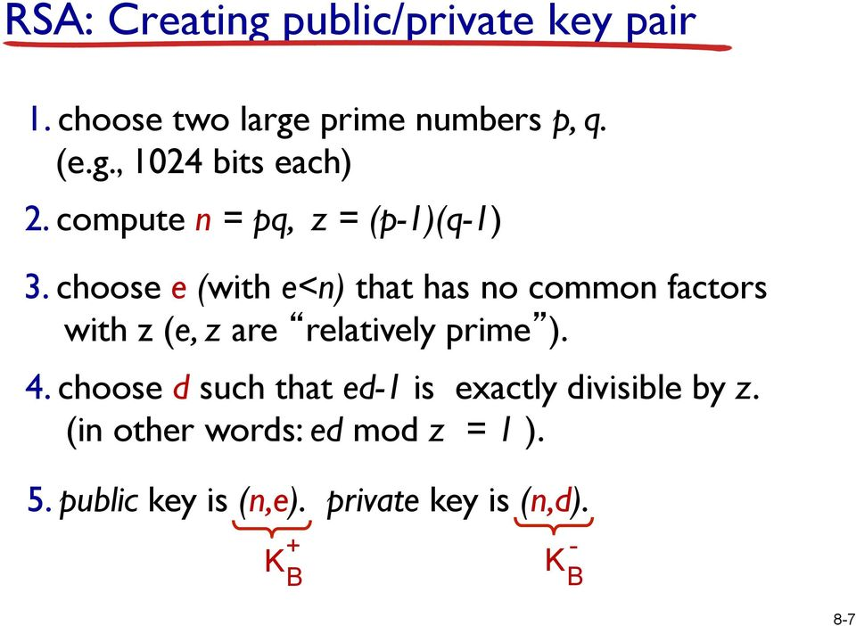choose e (with e<n) that has no common factors with z (e, z are relatively prime ). 4.