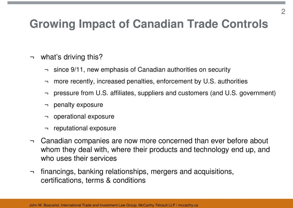 S. affiliates, suppliers and customers (and U.S. government) penalty exposure operational exposure reputational exposure Canadian companies are
