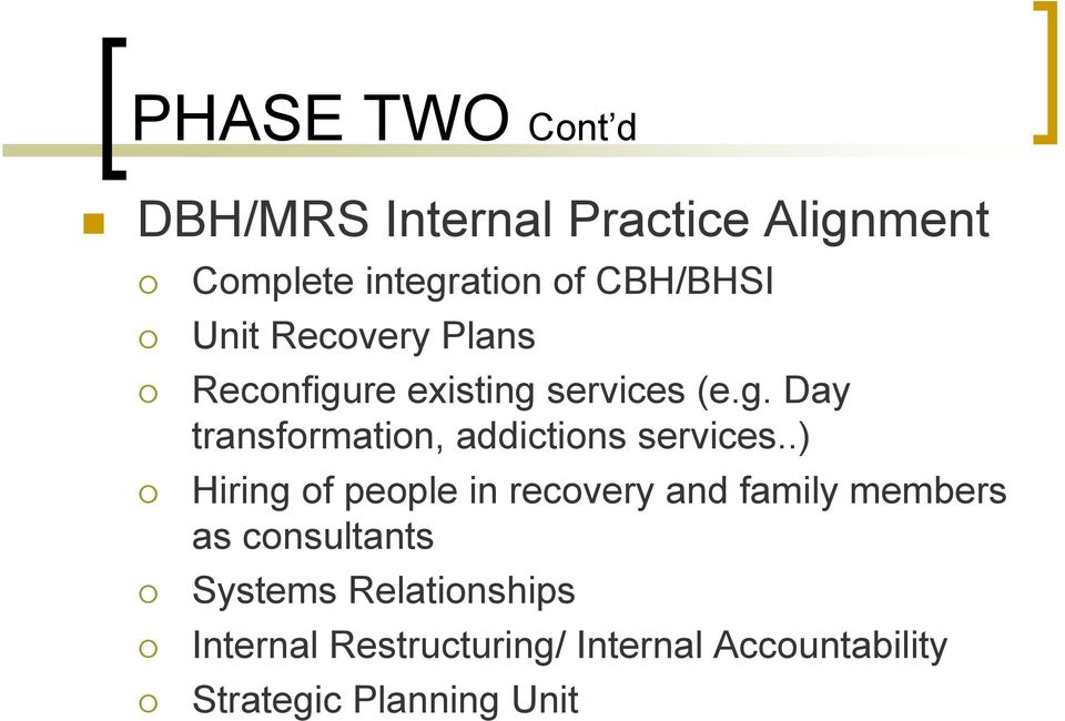 Plans # Reconfigure existing services (e.g. Day transformation, addictions services.