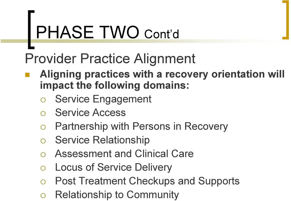 Service Engagement # Service Access # Partnership with Persons in Recovery # Service