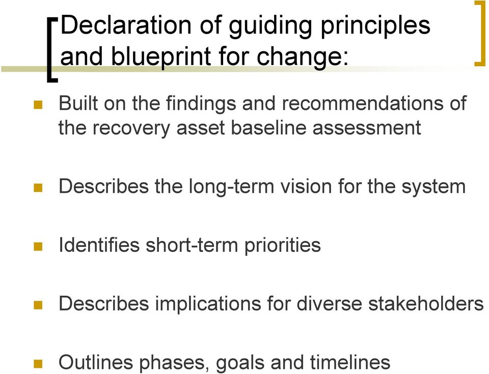 assessment! Describes the long-term vision for the system!