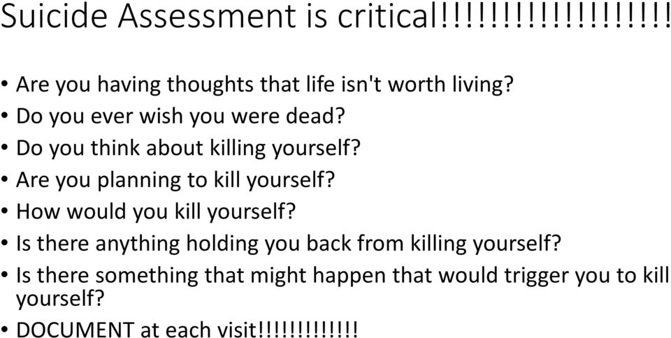 Are you planning to kill yourself? How would you kill yourself?