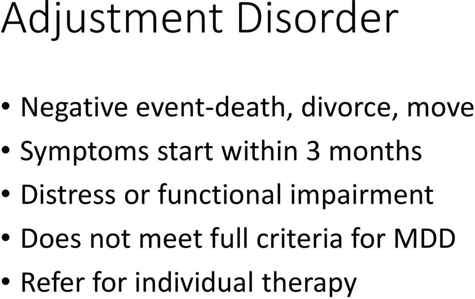 Distress or functional impairment Does not